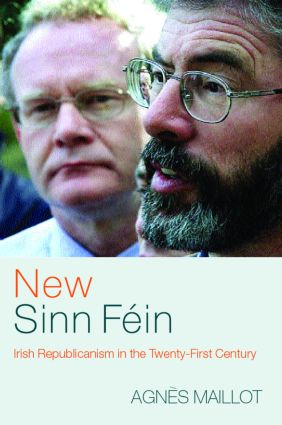 New Sinn Féin: Irish Republicanism in the Twenty-First Century, 1st Edition (Paperback) book cover