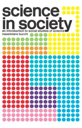 Science In Society: An Introduction to Social Studies of Science, 1st Edition (e-Book) book cover
