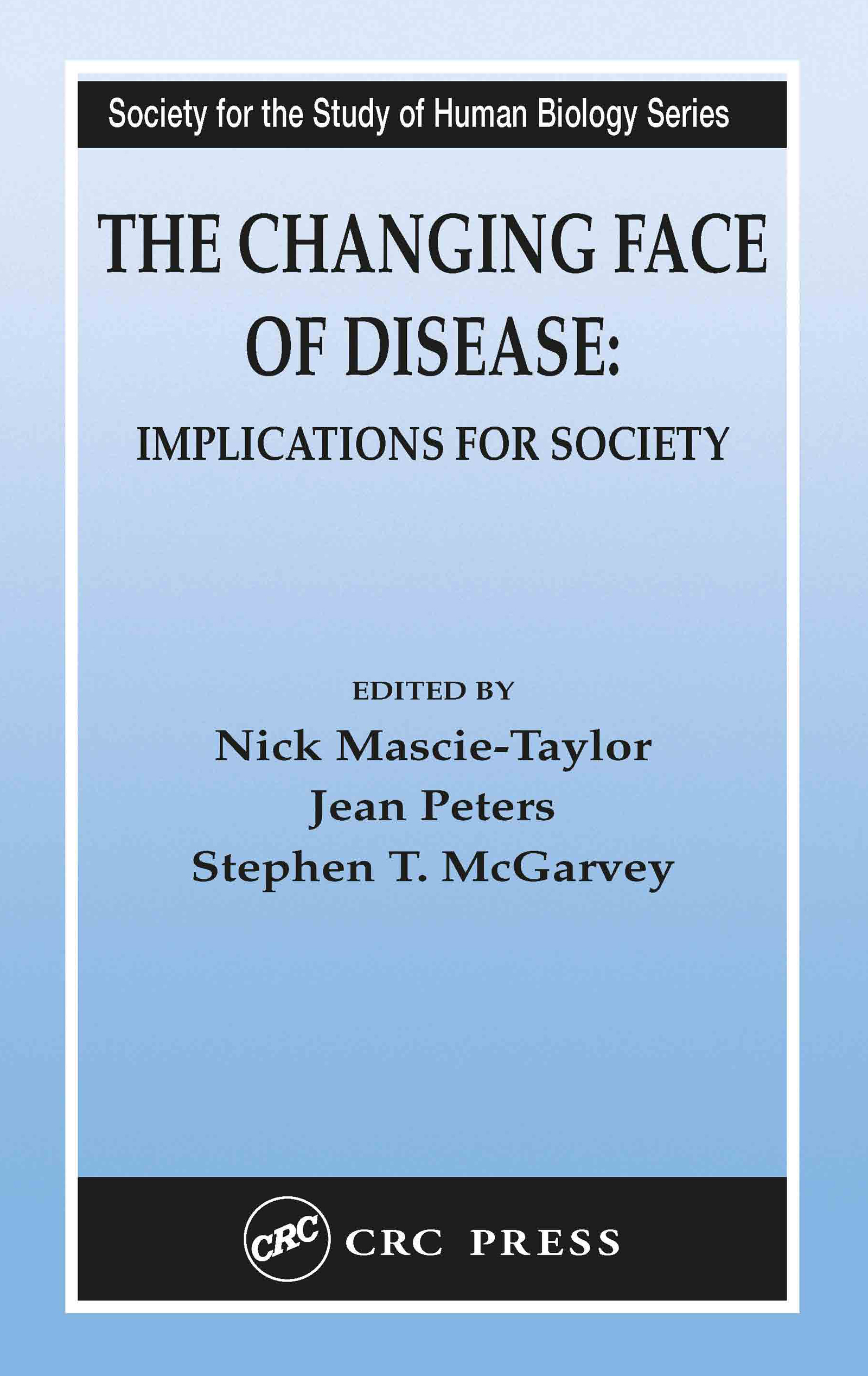 The Changing Face of Disease: Implications for Society, 1st Edition (Hardback) book cover
