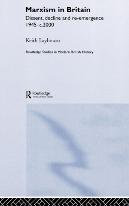 Marxism in Britain: Dissent, Decline and Re-emergence 1945-c.2000 (Hardback) book cover