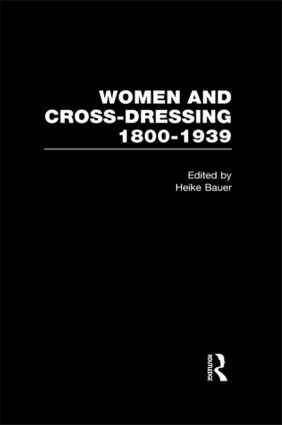 Women and Cross-Dressing: 1800-1939: 1st Edition (Hardback) book cover