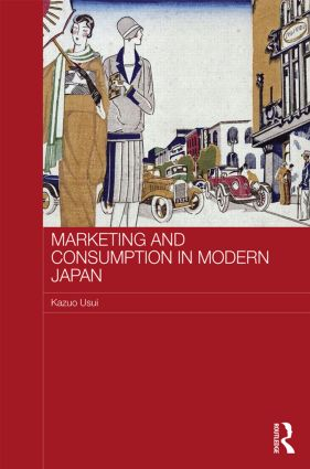 Marketing and Consumption in Modern Japan book cover