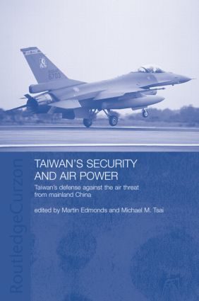 Taiwan's Security and Air Power: Taiwan's Defense Against the Air Threat from Mainland China (Hardback) book cover