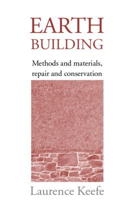 Earth Building: Methods and Materials, Repair and Conservation, 1st Edition (Paperback) book cover