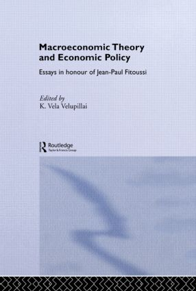 Macroeconomic Theory and Economic Policy: Essays in Honour of Jean-Paul Fitoussi, 1st Edition (Hardback) book cover