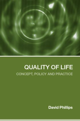 Quality of Life: Concept, Policy and Practice, 1st Edition (Paperback) book cover
