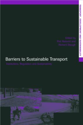 Barriers to Sustainable Transport: Institutions, Regulation and Sustainability (Hardback) book cover