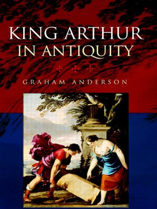 King Arthur in Antiquity: 1st Edition (Paperback) book cover
