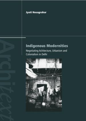 Indigenous Modernities: Negotiating Architecture and Urbanism book cover