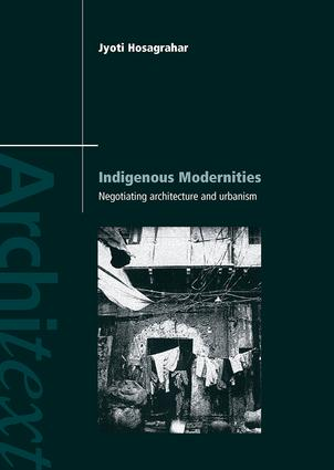 Indigenous Modernities: Negotiating Architecture and Urbanism (Paperback) book cover
