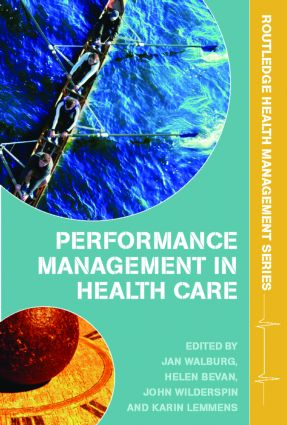 Performance Management in Healthcare: Improving Patient Outcomes, An Integrated Approach (Paperback) book cover