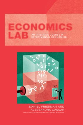 Economics Lab: An Intensive Course in Experimental Economics, 1st Edition (Hardback) book cover