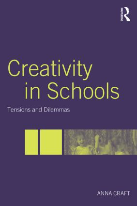 Creativity in Schools: Tensions and Dilemmas, 1st Edition (Paperback) book cover