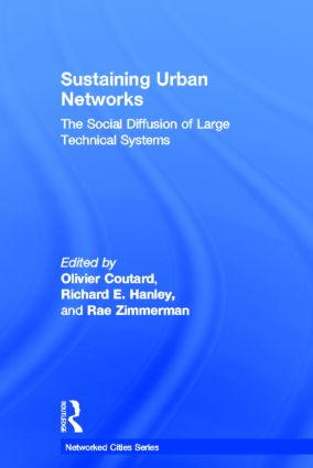 Sustaining Urban Networks: The Social Diffusion of Large Technical Systems book cover