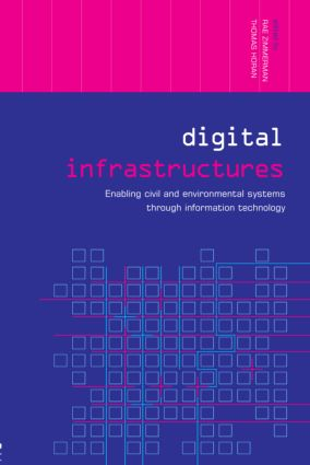 Digital Infrastructures: Enabling Civil and Environmental Systems through Information Technology book cover