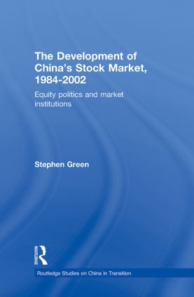 The Development of China's Stockmarket, 1984-2002: Equity Politics and Market Institutions book cover