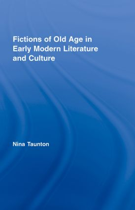Fictions of Old Age in Early Modern Literature and Culture book cover
