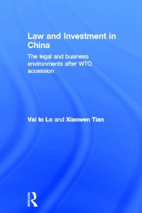 Law and Investment in China: The Legal and Business Environment after China's WTO Accession, 1st Edition (Hardback) book cover