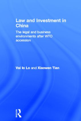 Law and Investment in China: The Legal and Business Environment after China's WTO Accession book cover