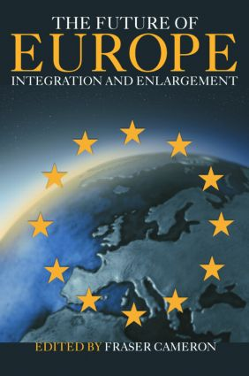 The Future of Europe: Integration and Enlargement (Paperback) book cover