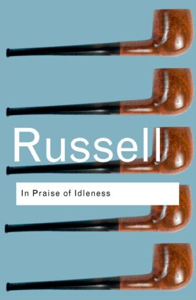 In Praise of Idleness: And Other Essays, 2nd Edition (Paperback) book cover