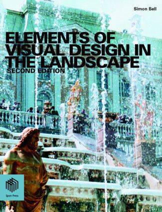 Elements of Visual Design in the Landscape: 2nd Edition (Paperback) book cover