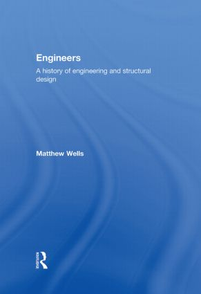 Engineers: A History of Engineering and Structural Design, 1st Edition (Hardback) book cover
