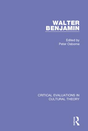 Walter Benjamin:Critical Evaluations 3V: Critical Evaluations in Cultural Theory book cover