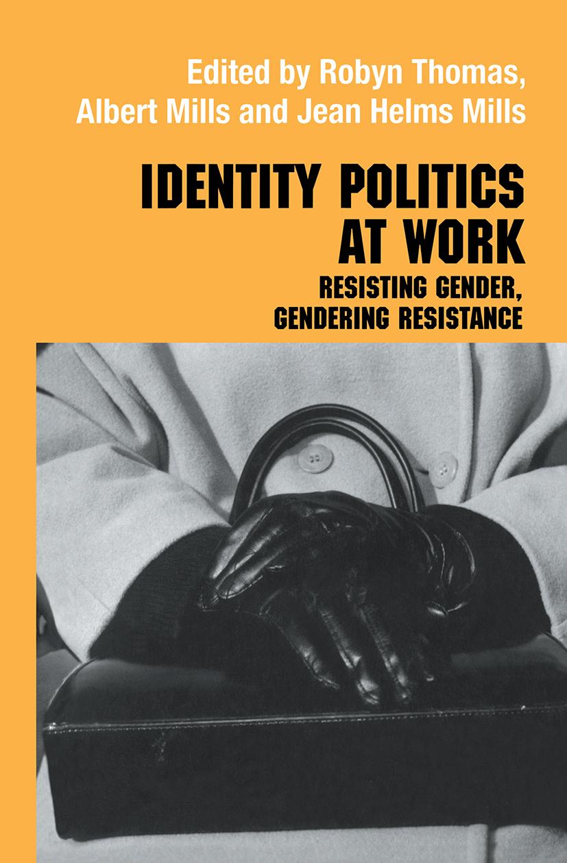 Identity Politics at Work: Resisting Gender, Gendering Resistance book cover