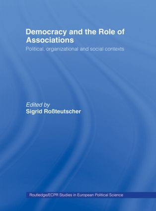 Democracy and the Role of Associations: Political, Strutural and Social Contexts, 1st Edition (Hardback) book cover