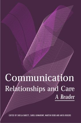 Communication, Relationships and Care: A Reader (Paperback) book cover