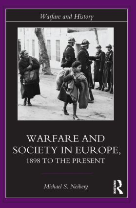 Warfare and Society in Europe: 1898 to the Present (Paperback) book cover