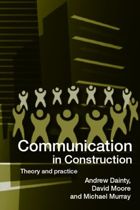 Communication in Construction: Theory and Practice (Paperback) book cover
