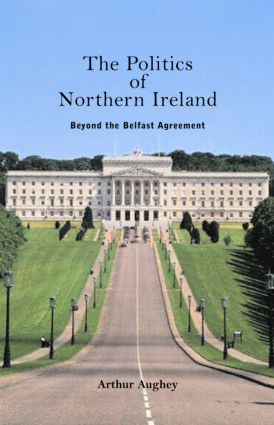 The Politics of Northern Ireland: Beyond the Belfast Agreement, 1st Edition (Paperback) book cover
