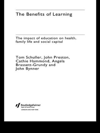 The Benefits of Learning: The Impact of Education on Health, Family Life and Social Capital, 1st Edition (Paperback) book cover