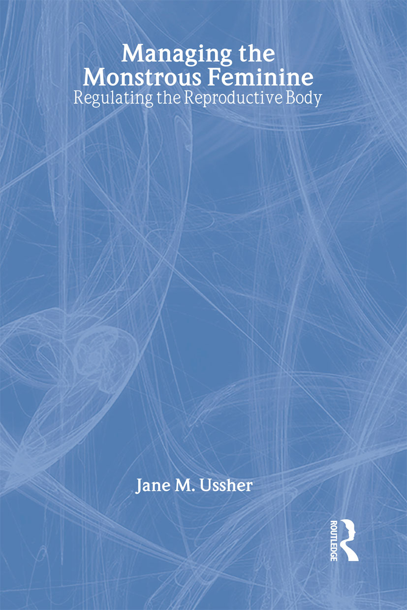 Managing the Monstrous Feminine: Regulating the Reproductive Body book cover