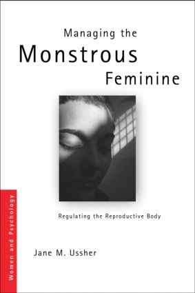 Managing the Monstrous Feminine: Regulating the Reproductive Body (Paperback) book cover