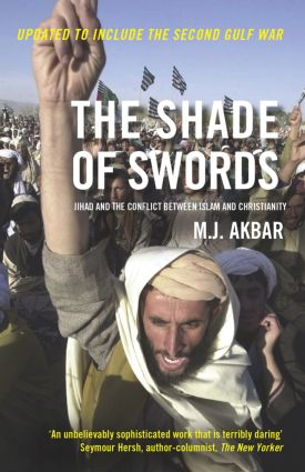The Shade of Swords: Jihad and the Conflict between Islam and Christianity, 1st Edition (Paperback) book cover