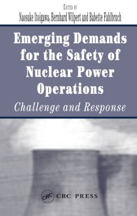 Emerging Demands for the Safety of Nuclear Power Operations: Challenge and Response, 1st Edition (Hardback) book cover