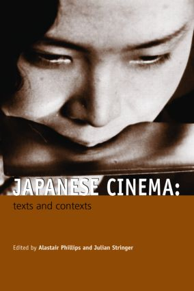 Japanese Cinema: Texts and Contexts (Paperback) book cover