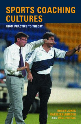 Sports Coaching Cultures: From Practice to Theory, 1st Edition (Paperback) book cover