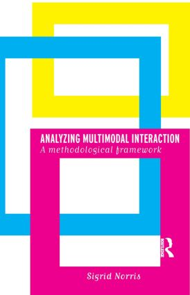 Analyzing Multimodal Interaction: A Methodological Framework (Paperback) book cover