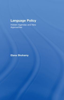 Language Policy: Hidden Agendas and New Approaches, 1st Edition (Hardback) book cover