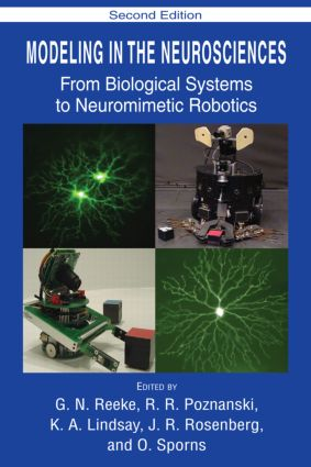 Modeling in the Neurosciences: From Biological Systems to Neuromimetic Robotics, 1st Edition (Hardback) book cover