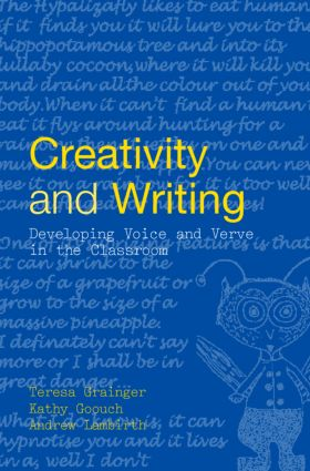 Creativity and Writing: Developing Voice and Verve in the Classroom, 1st Edition (Paperback) book cover