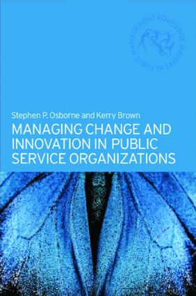 Managing Change and Innovation in Public Service Organizations book cover