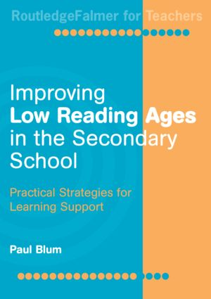 Improving Low-Reading Ages in the Secondary School: Practical Strategies for Learning Support, 1st Edition (Paperback) book cover