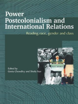 Power, Postcolonialism and International Relations: Reading Race, Gender and Class (Paperback) book cover