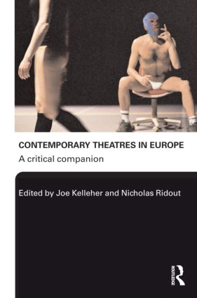 Contemporary Theatres in Europe: A Critical Companion, 1st Edition (Paperback) book cover