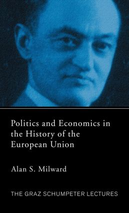 Politics and Economics in the History of the European Union (Hardback) book cover